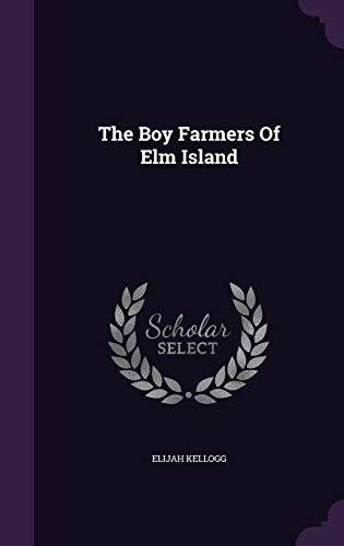 9781354558928: The Boy Farmers Of Elm Island