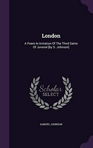 9781354559758: London: A Poem In Imitation Of The Third Satire Of Juvenal [by S. Johnson]