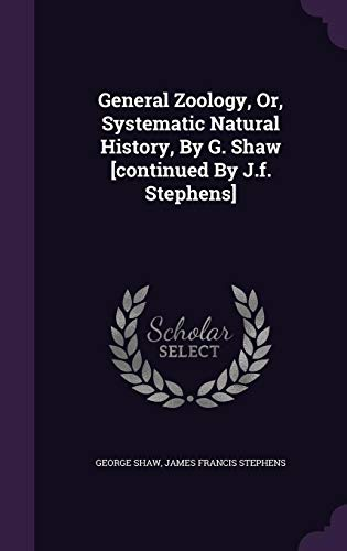 9781354560136: General Zoology, Or, Systematic Natural History, By G. Shaw [continued By J.f. Stephens]