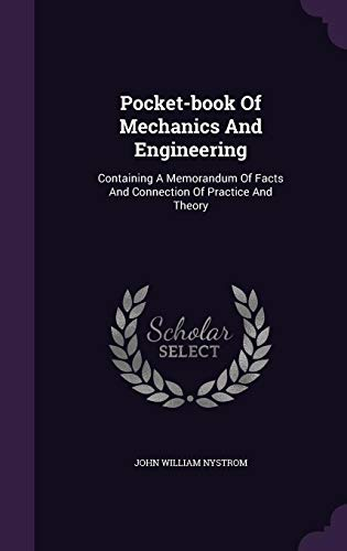 Pocket-Book of Mechanics and Engineering: Containing a: John William Nystrom