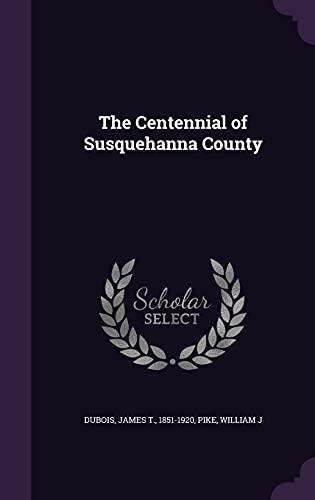 9781354567722: The Centennial of Susquehanna County