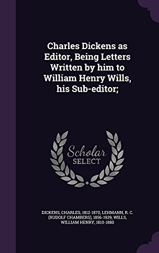 Charles Dickens as Editor, Being Letters Written: Charles Dickens, R
