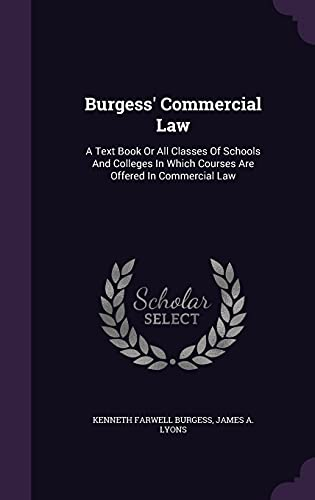 9781354571774: Burgess' Commercial Law: A Text Book or All Classes of Schools and Colleges in Which Courses Are Offered in Commercial Law