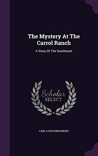 9781354572467: The Mystery at the Carrol Ranch: A Story of the Southwest