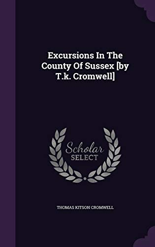 9781354578896: Excursions in the County of Sussex [By T.K. Cromwell]