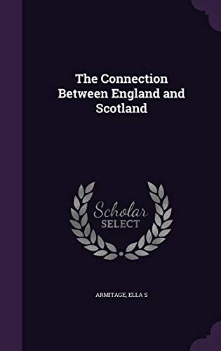 9781354617144: The Connection Between England and Scotland