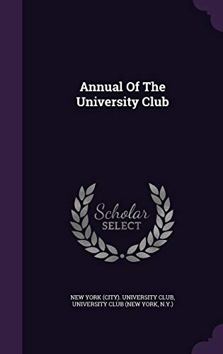 9781354626344: Annual Of The University Club