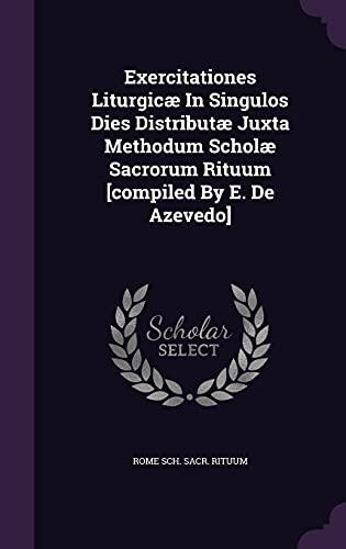 Exercitationes Liturgicae in Singulos Dies Distributae Juxta