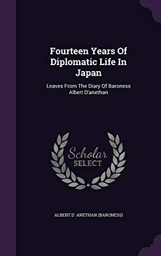 9781354646151: Fourteen Years of Diplomatic Life in Japan: Leaves from the Diary of Baroness Albert D'Anethan