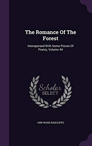 9781354649350: The Romance of the Forest: Interspersed with Some Pieces of Poetry, Volume 44