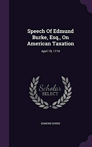 9781354652442: Speech of Edmund Burke, Esq., on American Taxation: April 19, 1774