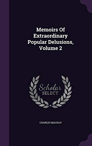 9781354658123: Memoirs of Extraordinary Popular Delusions, Volume 2