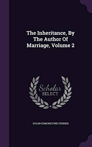 The Inheritance, by the Author of Marriage,: Ferrier, Susan Edmonstone