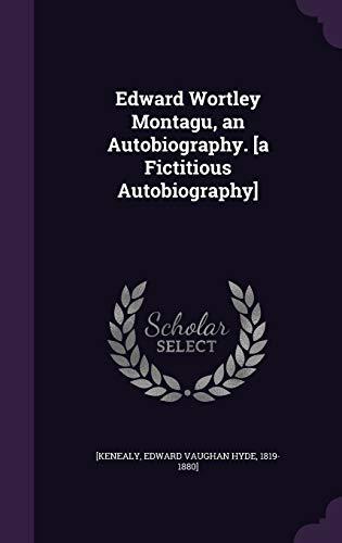 9781354677841: Edward Wortley Montagu, an Autobiography. [A Fictitious Autobiography]