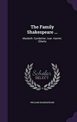 The Family Shakespeare .: Macbeth. Cymbeline. Lear.: William Shakespeare