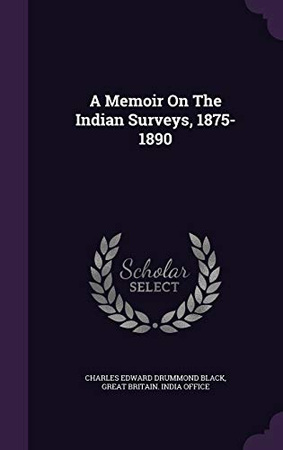 9781354691441: A Memoir on the Indian Surveys, 1875-1890