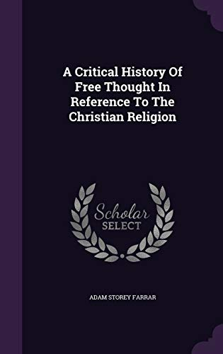 9781354698839: A Critical History of Free Thought in Reference to the Christian Religion