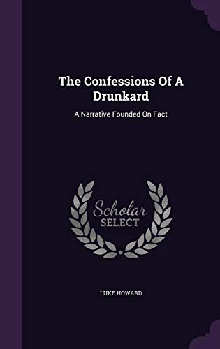 9781354705698: The Confessions of a Drunkard: A Narrative Founded on Fact