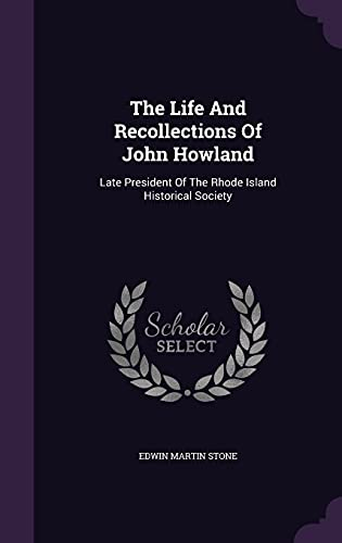 9781354707586: The Life and Recollections of John Howland: Late President of the Rhode Island Historical Society