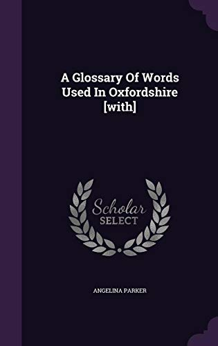 9781354709849: A Glossary of Words Used in Oxfordshire [With]