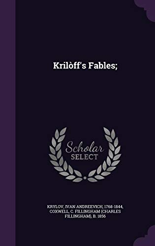 Kriloff's Fables;: Ivan Andreevich Krylov