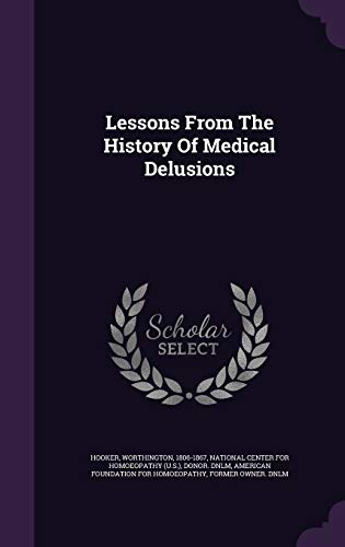 Lessons from the History of Medical Delusions: Hooker Worthington 1806-1867