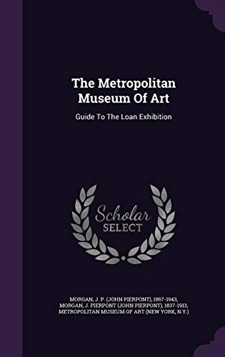 9781354712610: The Metropolitan Museum of Art: Guide to the Loan Exhibition