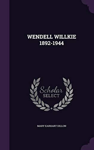 9781354718421: Wendell Willkie 1892-1944
