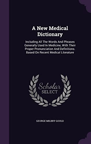 9781354720295: A New Medical Dictionary: Including All the Words and Phrases Generally Used in Medicine, with Their Proper Pronunciation and Definitions. Based on Recent Medical Literature