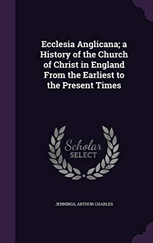 9781354737323: Ecclesia Anglicana; A History of the Church of Christ in England from the Earliest to the Present Times