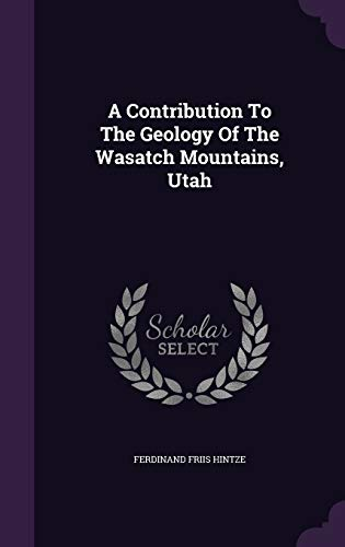 9781354744154: A Contribution to the Geology of the Wasatch Mountains, Utah