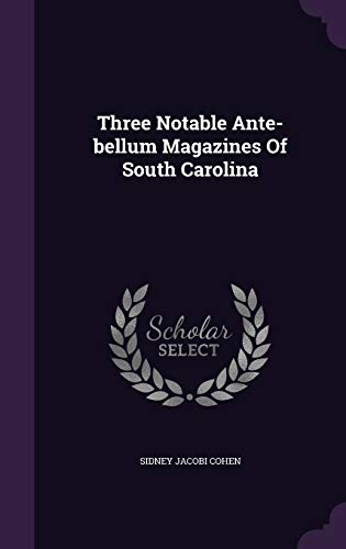 9781354762097: Three Notable Ante-Bellum Magazines of South Carolina