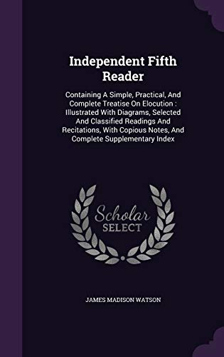 Independent Fifth Reader: Containing a Simple, Practical,