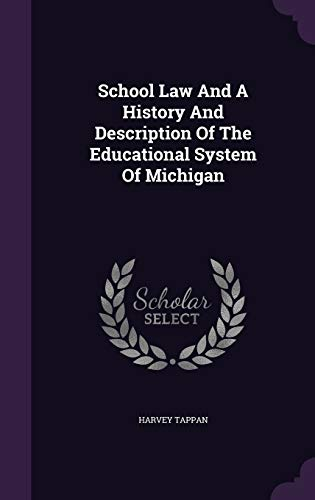 9781354773284: School Law and a History and Description of the Educational System of Michigan