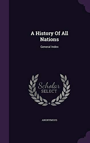 A History of All Nations: General Index: Anonymous