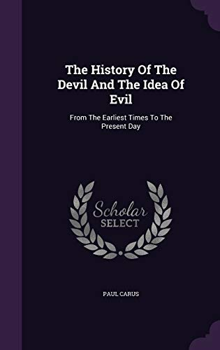 9781354778111: The History of the Devil and the Idea of Evil: From the Earliest Times to the Present Day