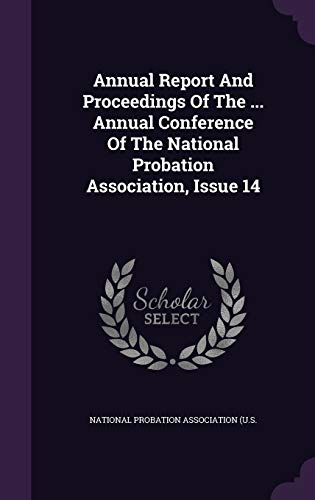 Annual Report and Proceedings of the .: National Probation Association