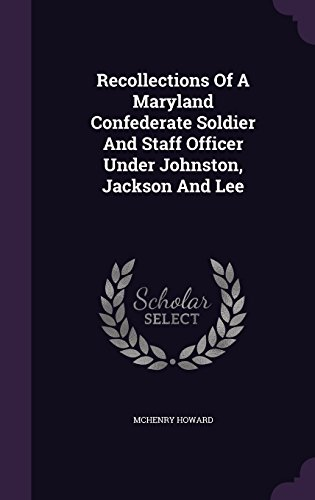 9781354786260: Recollections Of A Maryland Confederate Soldier And Staff Officer Under Johnston, Jackson And Lee