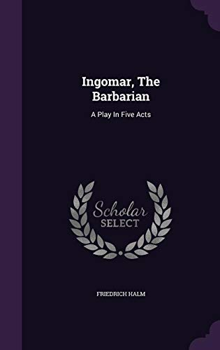 9781354789124: Ingomar, the Barbarian: A Play in Five Acts