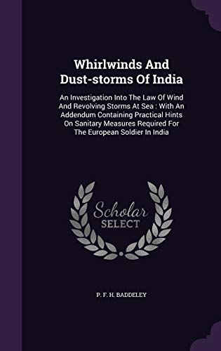 9781354803790: Whirlwinds and Dust-Storms of India: An Investigation Into the Law of Wind and Revolving Storms at Sea: With an Addendum Containing Practical Hints on ... Required for the European Soldier in India