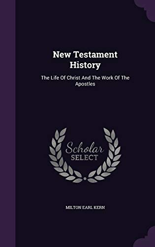 9781354813546: New Testament History: The Life of Christ and the Work of the Apostles