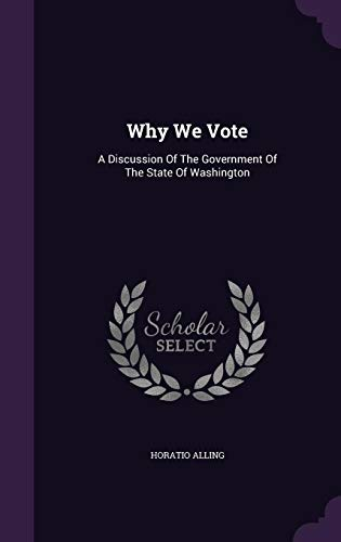 9781354814901: Why We Vote: A Discussion Of The Government Of The State Of Washington