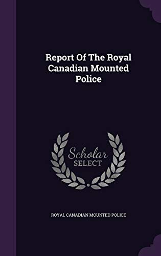 9781354818053: Report of the Royal Canadian Mounted Police
