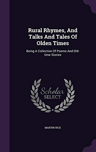 9781354836521: Rural Rhymes, and Talks and Tales of Olden Times: Being a Collection of Poems and Old-Time Stories