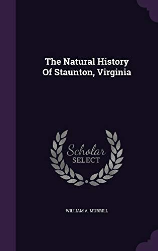 9781354838921: The Natural History of Staunton, Virginia