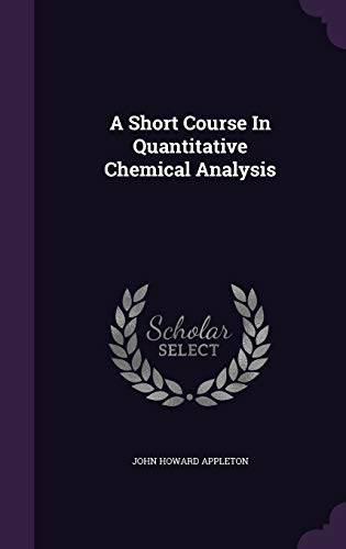 9781354844007: A Short Course in Quantitative Chemical Analysis