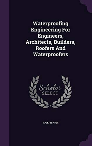 9781354847800: Waterproofing Engineering for Engineers, Architects, Builders, Roofers and Waterproofers