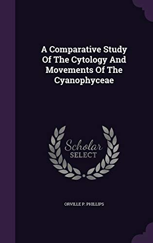 9781354848951: A Comparative Study of the Cytology and Movements of the Cyanophyceae
