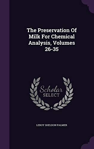 The Preservation of Milk for Chemical Analysis,: Leroy Sheldon Palmer