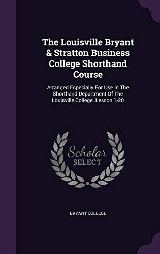 The Louisville Bryant Stratton Business College Shorthand: Bryant College